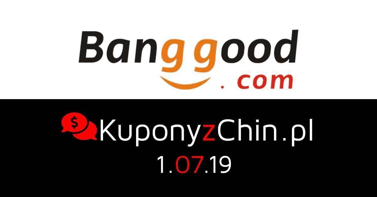 Banggood kupony i promocje 1.07.19