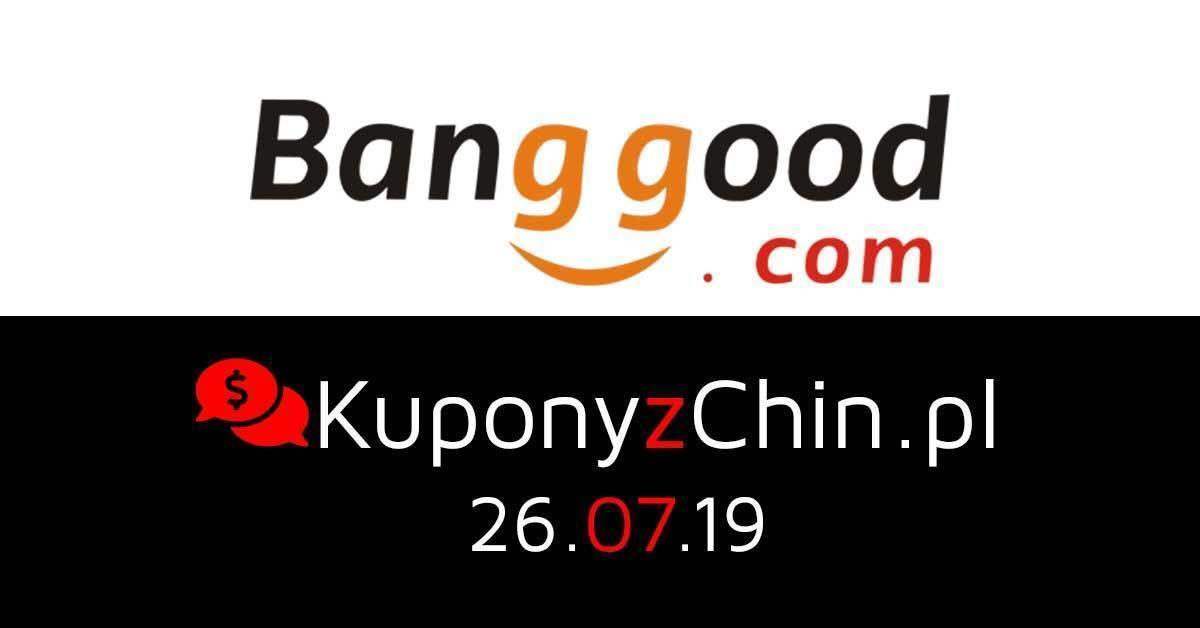 Banggood kupony i promocje 26.07.19
