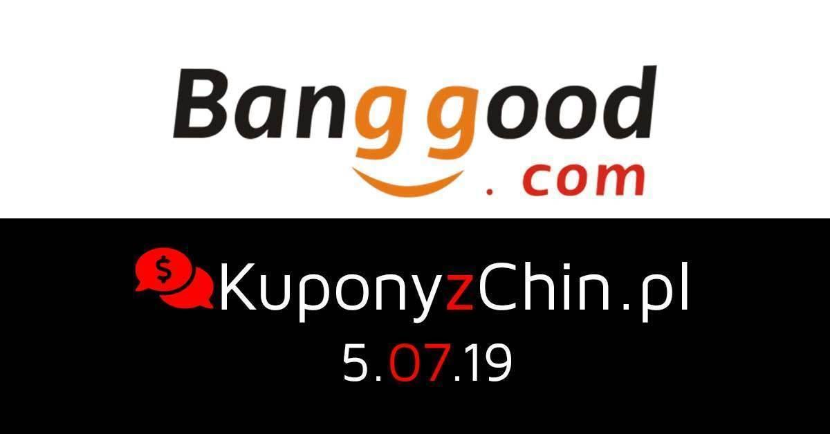 Banggood kupony i promocje 5.07.19