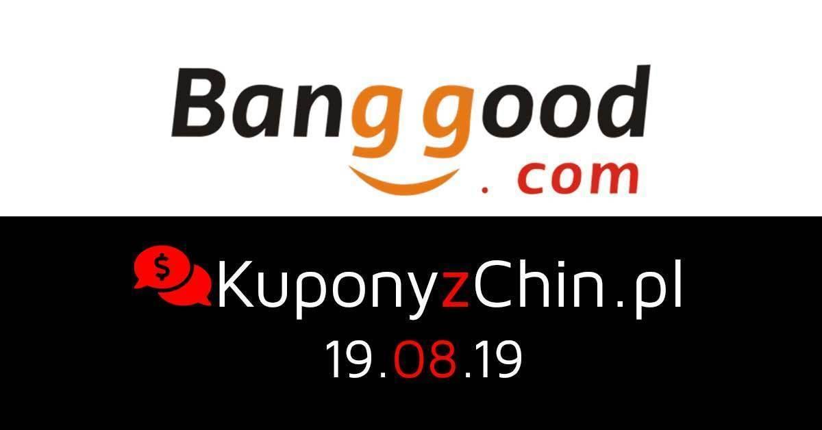 Banggood kupony i promocje 19.08.19